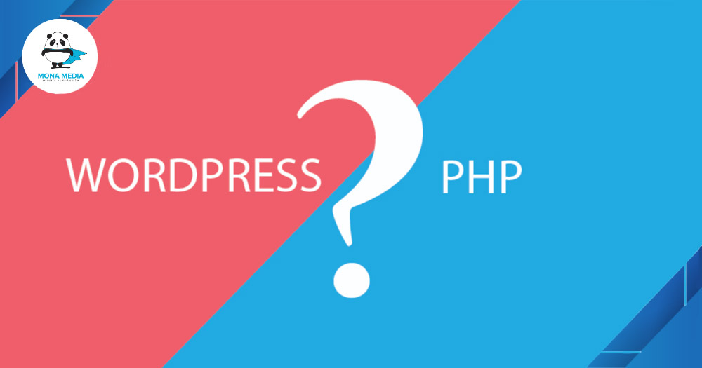 Nên dùng WordPress hay PHP